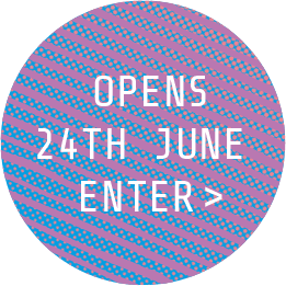 Opens 24th June Enter >