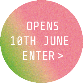Opens 10th June Enter >
