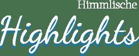 Himmlische highlights