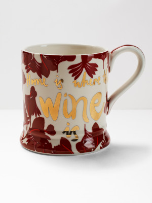 Home Is Where The Wine Is Mug