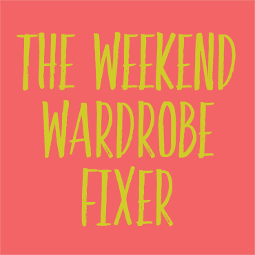 Weekend Wardrobe Fixer