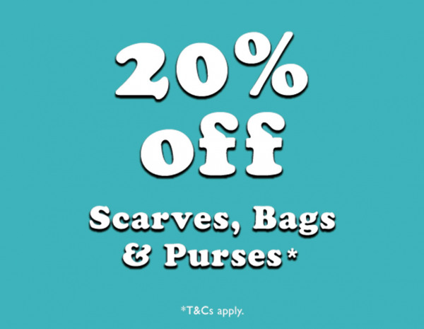 20% Off Scarves, Bags & Purses