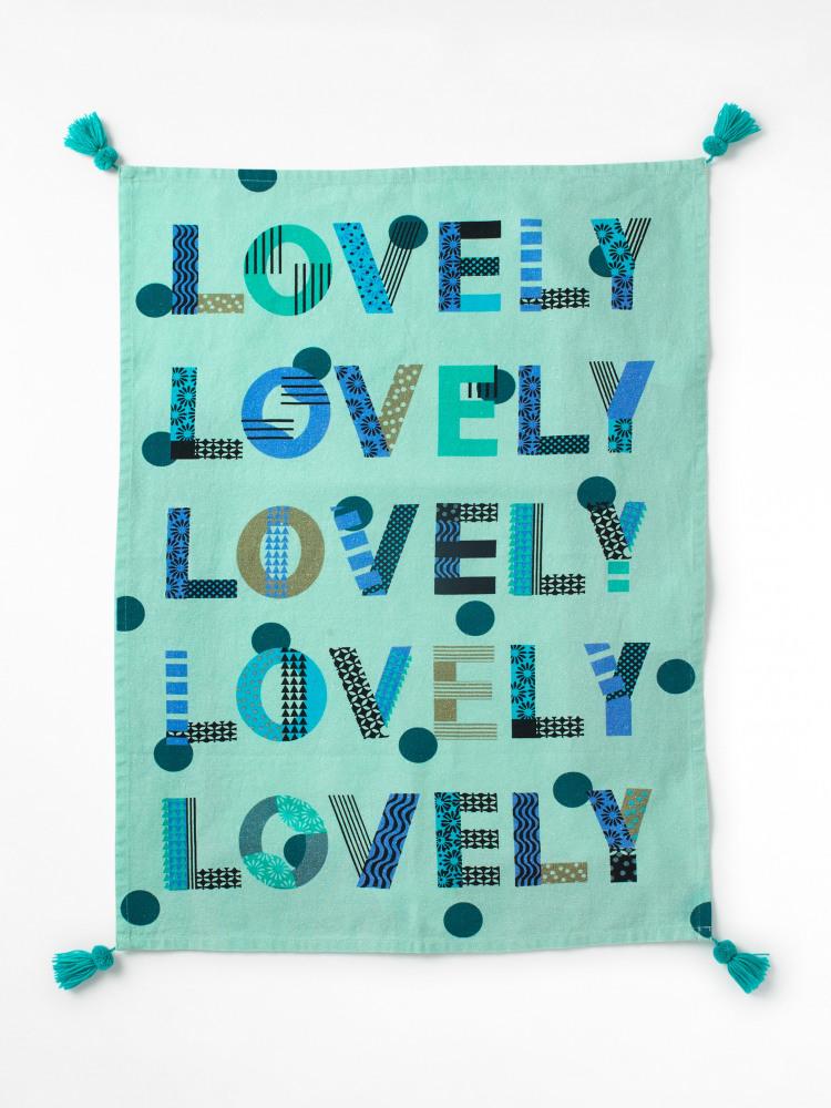 Lovely Lovely Lovely Tea Towel