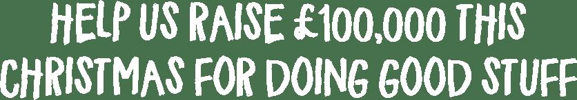 Help us raise £100.000